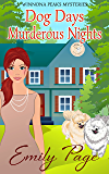 Dog Days Murderous Nights: Winnona Peaks Mysteries Book 1