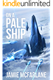 On a Pale Ship: A Privateer Tales Series