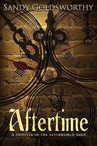 Aftertime: An Aftermath Novella (The Afterworld Saga Book 3)