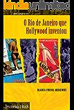 O Rio de Janeiro que Hollywood inventou (Descobrindo o Brasil)