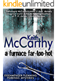 A Furnace Far Too Hot (Eisenmenger-Flemming Forensic Mysteries Book 10)