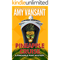 Pineapple Cruise: A Whodunnit on the Gulf (Pineapple Port Mysteries Book 14)