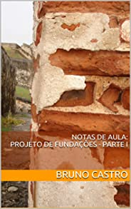 Notas de Aula: Projeto de Fundações Parte I (FACILITANDO Livro 1)