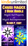 The New 2017 Chaos Magick Two Book Bundle Of Power: Magick and Prosperity and Magick and Empowerment (English Edition)