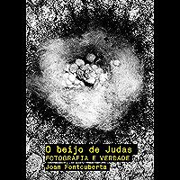 O beijo de Judas: Fotografia e verdade (Portuguese Edition) book cover