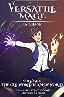 Versatile Mage: Volume I - The Old World Is A New