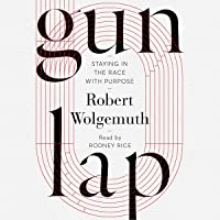 Gun Lap: Staying in the Race with Purpose