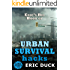 Eric's Big Book of Urban Survival Hacks: Vital Skills You Need To Live Through A Modern Day City Disaster (Life Hacks 5)