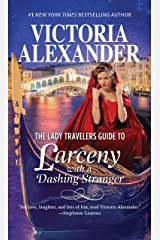 The Lady Travelers Guide to Larceny with a Dashing Stranger: A Novel (Lady Travelers Society Book 2) Kindle Edition