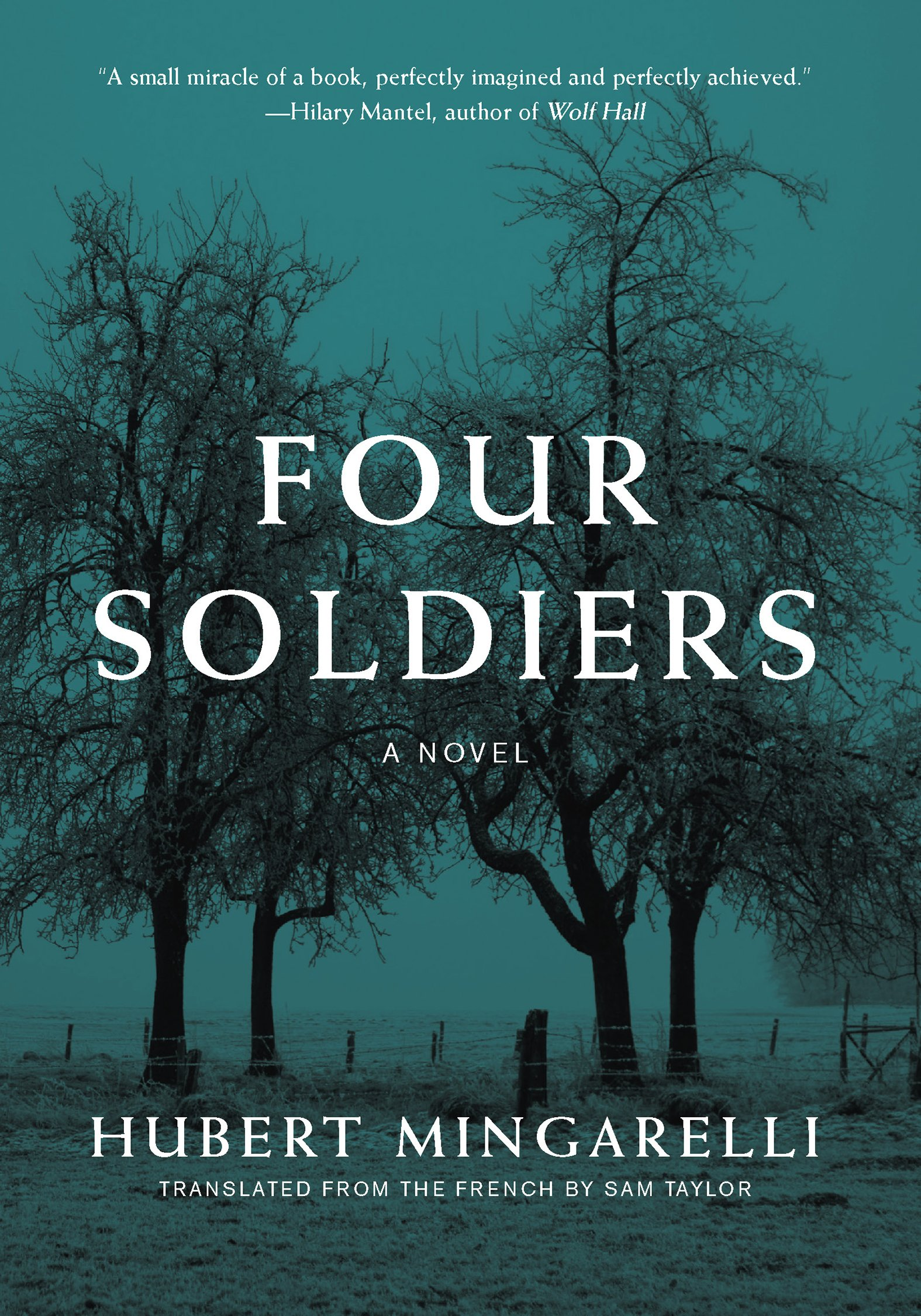 Four Soldiers: A Novel: Hubert Mingarelli, Sam Taylor: 9781620974407:  Amazon.com: Books