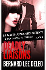 Rick Cantelli, P.I. (Book 2) Deadly Liaisons (Rick Cantelli, P.I. Detectives) Kindle Edition