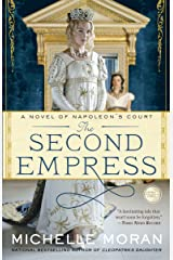 The Second Empress: A Novel of Napoleon's Court (Napoleon's Court Novels) Paperback