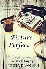 Picture Perfect: A Short Story