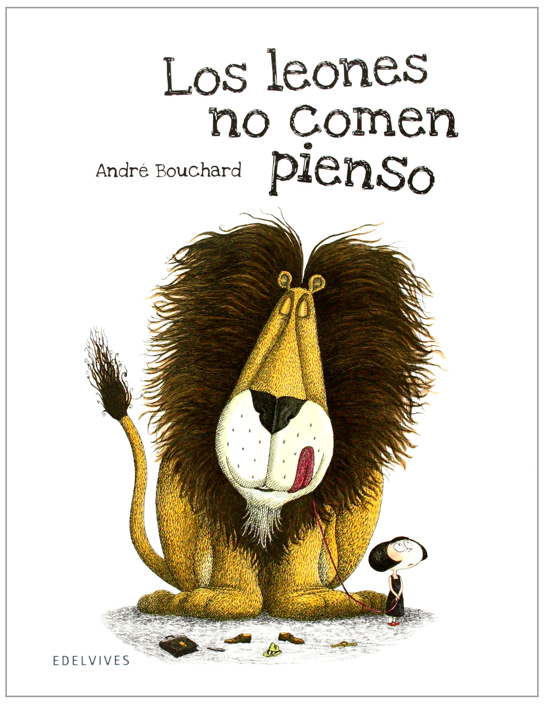 Los leones no comen pienso (Albumes ilustrados / Illustrated albums) (Spanish Edition) (Spanish) Hardcover – July 29, 2016