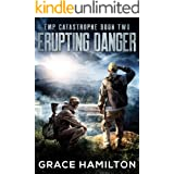 Erupting Danger (EMP Catastrophe Book 2)