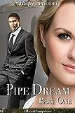 Pipe Dream, Part 1
