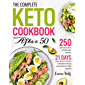 The Complete Keto Cookbook After 50: 250 Days Easy and Affordable Recipes with 21 Days Meal Plan to Enjoy Your Keto…