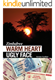 Zimbabwe - Warm Heart Ugly Face