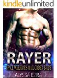 RAYER: Space Warrior's Mail Order Bride (Space Beasts Book 2)