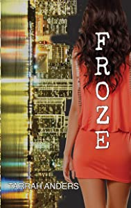 FROZE (The Melted Series Book 2)