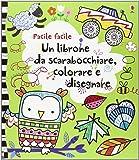Un librone da scarabocchiare, colorare e disegnare. Facile facile. Ediz. illustrata