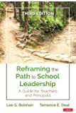 Reframing the Path to School Leadership: A Guide for Teachers and Principals 3ed