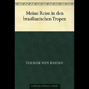 Meine Reise in den brasilianischen Tropen (German Edition)