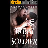 To Bed a Soldier: A BWWM Historical Romance (BWWM Civil War Saga Book 3)