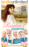 Mail Order Bride: Rosaleen's Redemption: A Sweet and Clean Mail Order Bride Romance (Blessed With Babies Book 2)