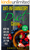 Anti-Inflammatory Diet: Now You Can: Lose Weight, Heal, And Live Pain-Free - 7-Day Diet Plan (Become Pain Free, Anti-Inflammatory Cuisine, Diet, Weight Loss,)