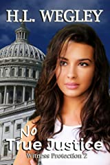 No True Justice: Witness Protection 2 Kindle Edition
