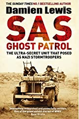 SAS Ghost Patrol: The Ultra-Secret Unit That Posed As Nazi Stormtroopers (English Edition) eBook Kindle