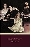 Little Women (Centaur Classics) [The 100 greatest novels of all time - #82]