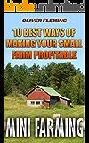 Mini Farming: 10 Best Ways Of Making Your Small Farm Profitable