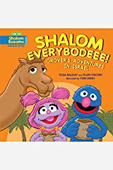 Shalom Everybodeee!: Grover's Adventures in Israel Kindle Edition