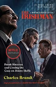 The Irishman: Originally published as I Heard You Paint Houses (English Edition)