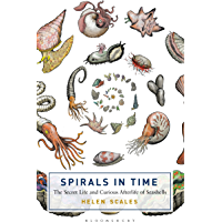 Spirals in Time: The Secret Life and Curious Afterlife of Seashells