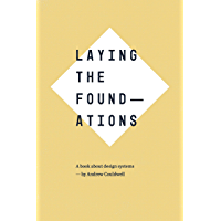 Laying the Foundations: How to Design Websites and Products Systematically