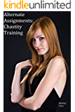 Alternate Assignments: Chastity Training