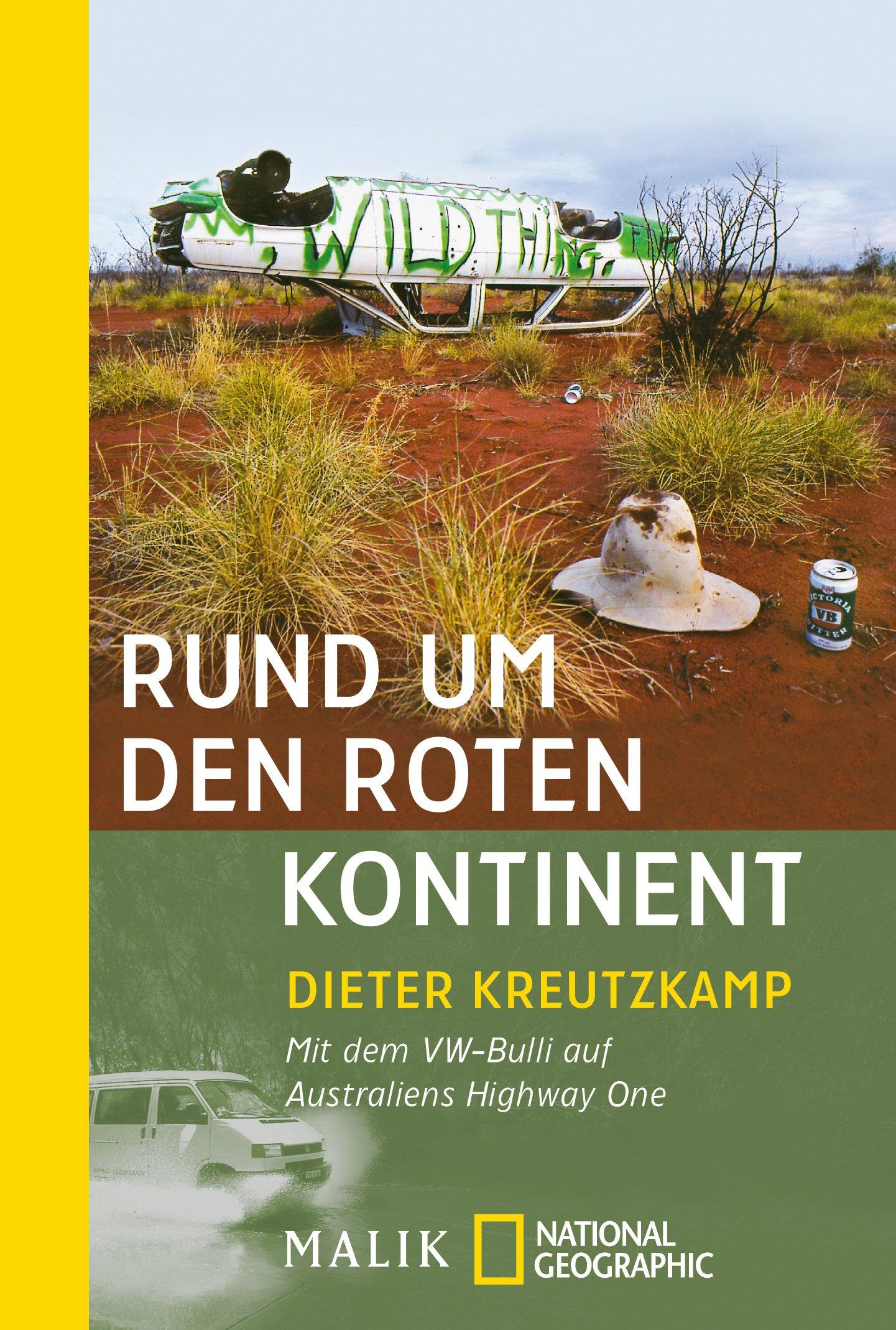Rund um den roten Kontinent: Mit dem VW-Bulli auf Australiens Highway One (National Geographic Taschenbuch, Band 40211)
