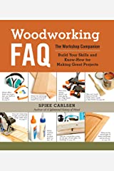 Woodworking FAQ: The Workshop Companion: Build Your Skills and Know-How for Making Great Projects Kindle Edition