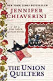The Union Quilters: An Elm Creek Quilts Novel: 17