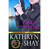 Only With You (To Serve and Protect Book 3)