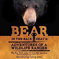 Bear in the Back Seat: Adventures of a Wildlife Ranger in the Great Smoky Mountains National Park - Volume 1