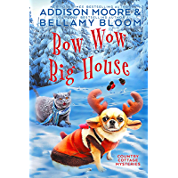 Bow Wow Big House: Cozy Mystery (Country Cottage Mysteries Book 4) (English Edition)