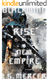 Blackwing: Rise of a New Empire (The Blackwing Trilogy Book 1)