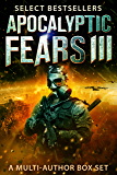 Apocalyptic Fears III: Selected Science Fiction Thrillers: A Multi-Author Box Set (Apocalyptic Fears Series Book 3)