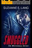 Smuggled (The Mercenary Series Book 1)