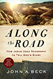 Along the Road: How Jesus Used Geography to Tell God's Story (English Edition)