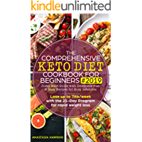 The Comprehensive Keto Diet Cookbook for Beginners 2019: Jump Start Guide with Delectable Fast  & Easy Recipes for Busy lifestyles  - Lose up to 7ltb/week ... for rapid weight loss (English Edition)